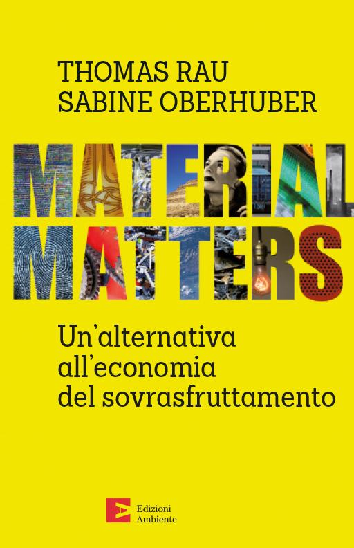 Material Matters - Un'alternativa all'economia del sovrasfruttamento.