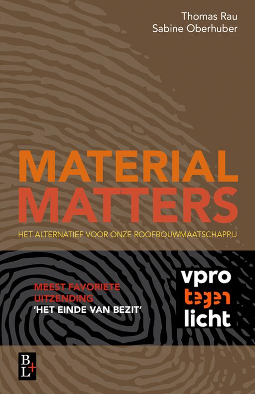 Material Matters - Het alternatief voor onze roofbouwmaatschappij.
